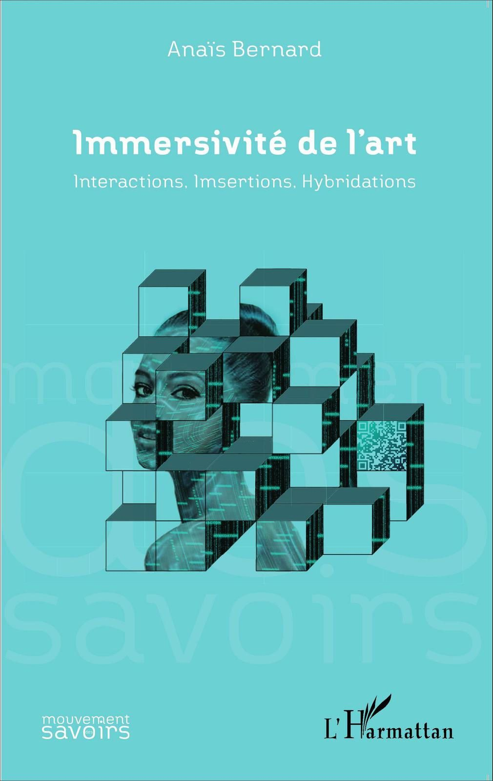 Immersivité de l'Art - Interactions, Imsertions, Hybridations