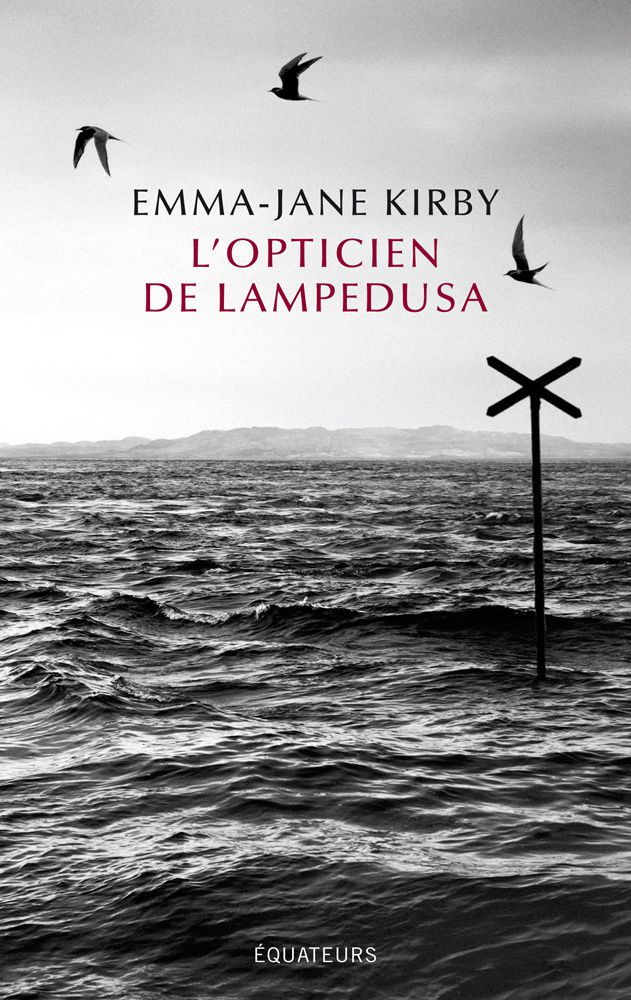 L'opticien de Lampedusa de Emma-Jane Kirby. Ed. Equateurs.