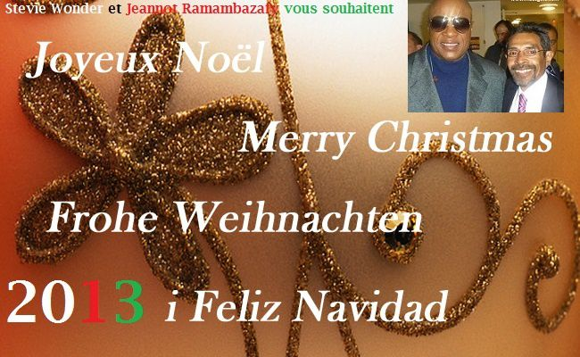 Jeannot Ramambazafy and Stevie Wonder wish you a Merry Christmas 2013 !