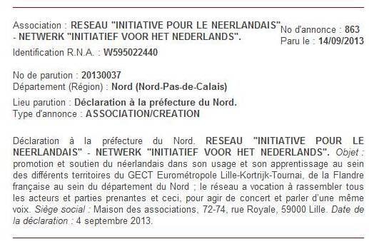 Le réseau  &quot&#x3B;Initiative pour le néerlandais&quot&#x3B; est officiellement une association déclarée selon la loi française