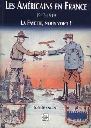 1917 : IL Y A CENT LES  ETATS-UNIS D'AMÉRIQUE ENVOYAIENT LES BOYS POUR SOUTENIR LA FRANCE  ET SES ALLIÉS ENGAGÉS DANS LA 1ÈRE GUERRE MONDIALE CONTRE L'ALLEMAGNE.