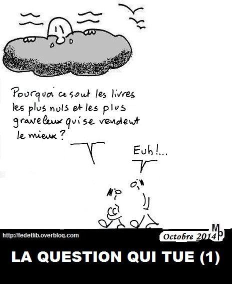LA QUESTION QUI TUE (1)