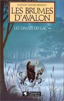 Le Roi Arthur et ses légendes : le cycle d'Avalon de M.Z.Bradley.