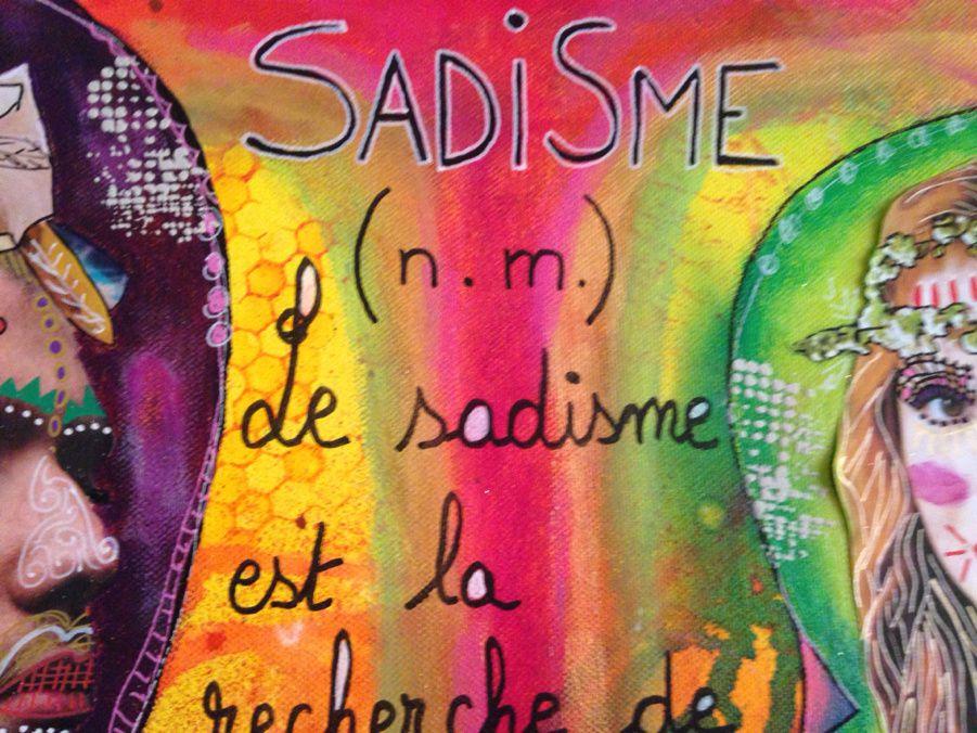 Le sadisme...