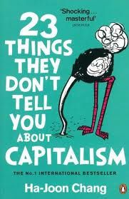 &quot&#x3B;23 things they don't tell you about capitalism&quot&#x3B; Ha Joon Chang