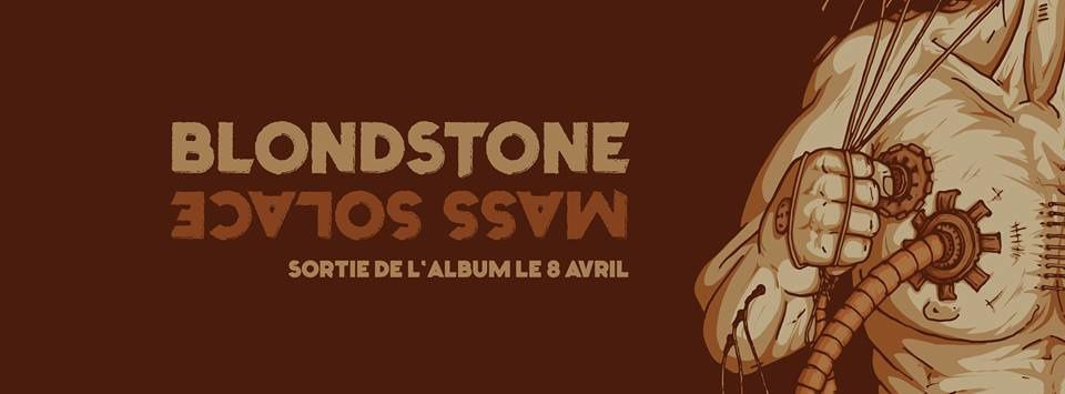 BLONDSTONE - SORTIE ALBUM MASS SOLACE - Mardi 8 avril 2014