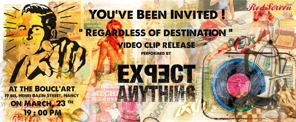 VIDEO CLIP RELEASE - EXPECT ANYTHING - Samedi 23 mars 2013 - 19h00