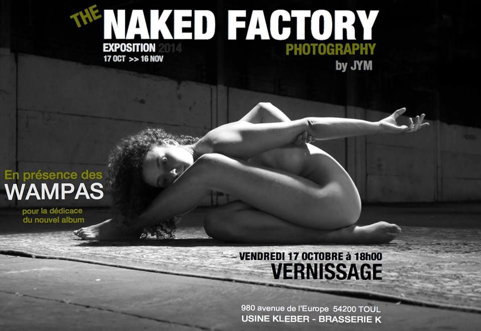 TOUL  - THE NAKED FACTORY PHOTOGRAPHY By JYM - Du 17 Octobre au 16 Novembre 2014