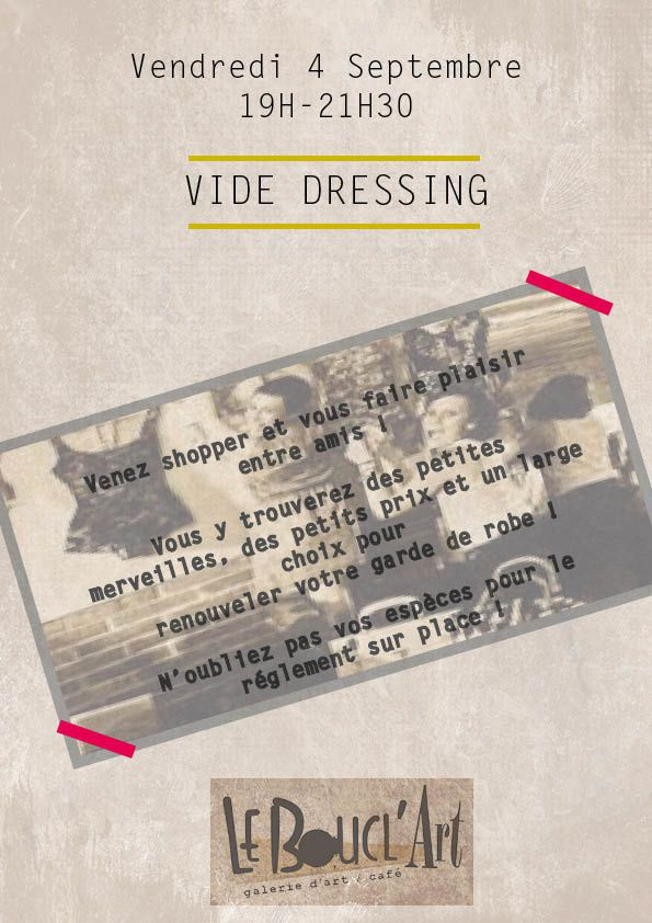 VIDE DRESSING #15 - Vendredi 4 Septembre 2015 de 19h00 à 21h30