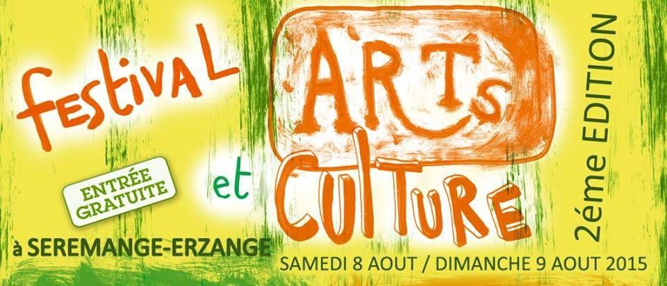 SERÉMANGE - ERZANGE - FESTIVAL ARTS & CULTURE - Samedi 8 & Dimanche 9 Août 2015