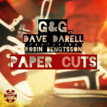 G&amp&#x3B;G vs. Dave Darell feat. Robin Bengtsson - Paper Cuts