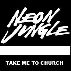 Neon jungle take me to church clip music amp fun