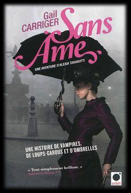Le Protectorat de l'ombrelle - Tome 1: Sans âme - Gail Carriger