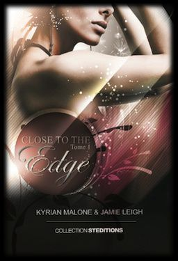Close to the Edge, Tome 1 - Kyrian Malone &amp&#x3B; Jamie Leigh