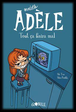 Mortelle Adèle, Tome 1 : Tout ça finira mal - Tan &amp&#x3B; Miss Prickly