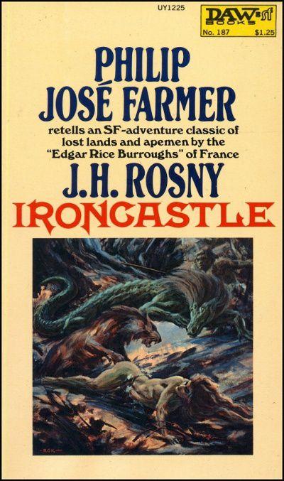 "J.-H. Rosny aîné ""Ironcastle"", trad. Philip J. Farmer (Daw Books - 1976), illustrations de Roy G. Krenkel"