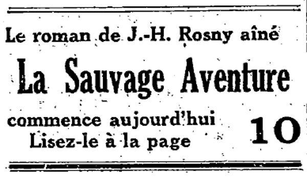 "J.-H. Rosny aîné ""La Sauvage Aventure"" in L'Intransigeant (1932)"