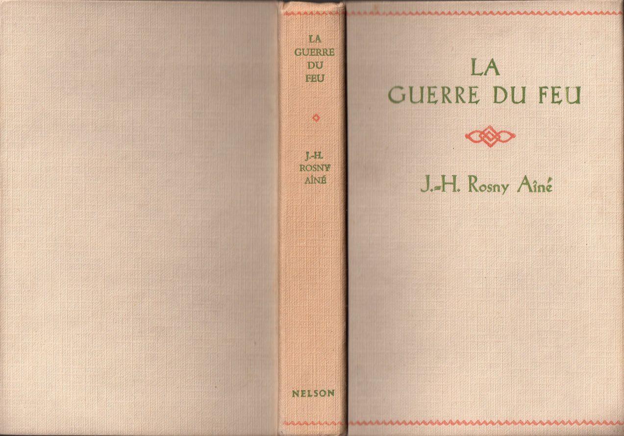 """J.-H. Rosny aîné """"La Guerre du Feu"""" (Nelson - 1950) [Type R.]"""