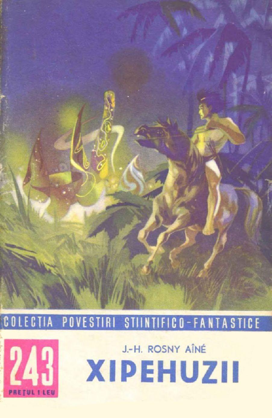 """J.-H. Rosny aîné """"Xipehuzii"""" in Colecția de Povestiri Ştiinţifico-Fantastice n°243 (1965)"""