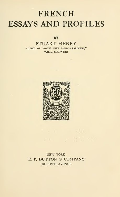 "Stuart Henry ""French Essays and Profiles"" (E. P. Dutton Eff Company - 1921)"