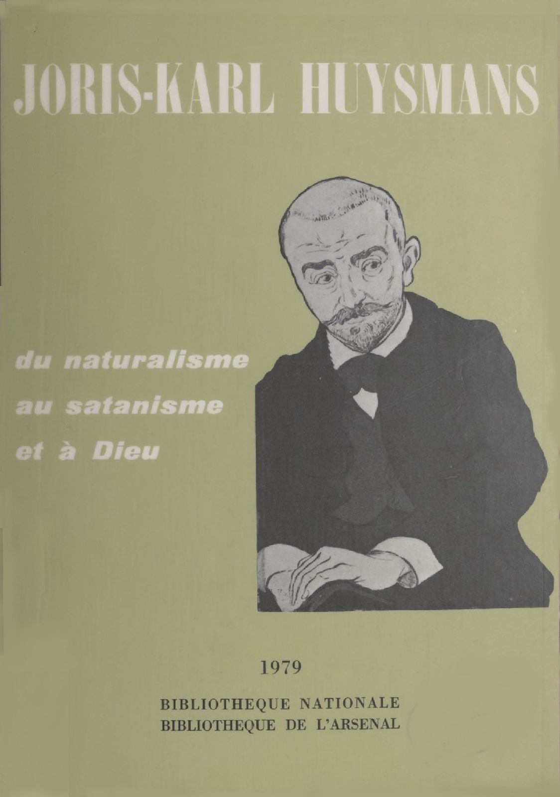 "Catalogue ""Joris-Karl Huysmans : du naturalisme au satanisme et à Dieu"" (Bibliothèque Nationale - 1979)"
