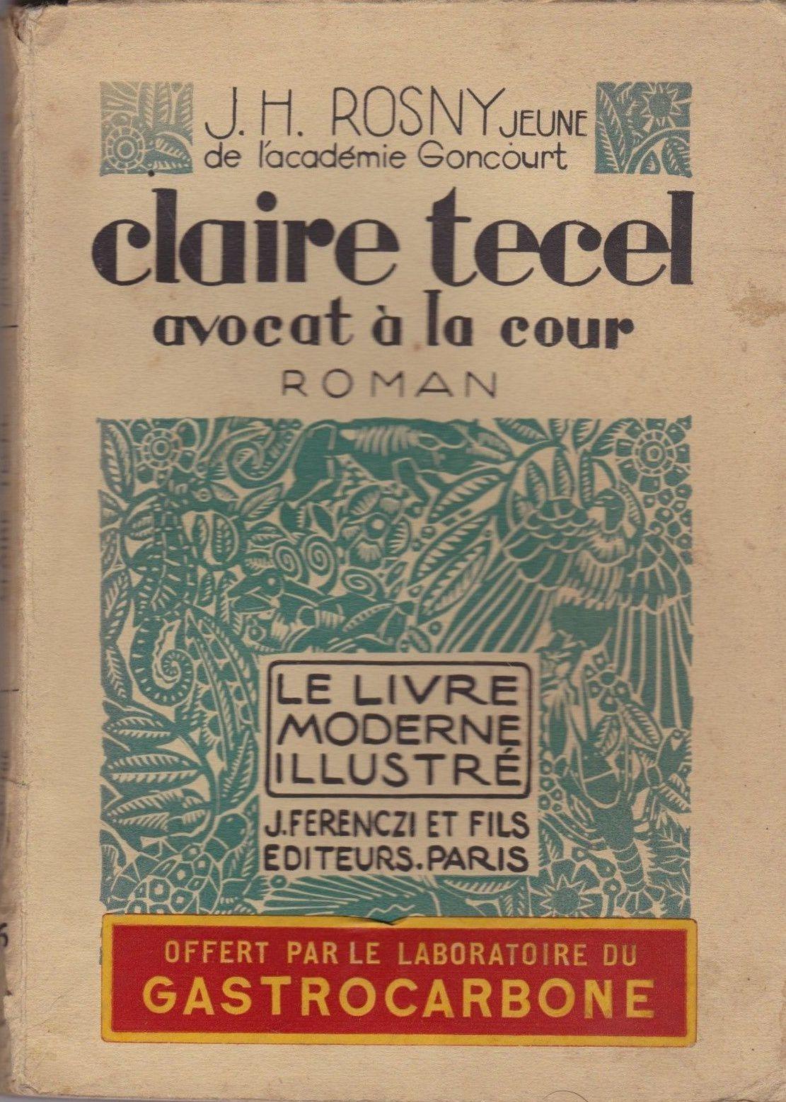 """J.-H. Rosny Jeune """"Claire Técel, avocat à la cour"""" (Ferenczi - 1928) [Version publicitaire]"""