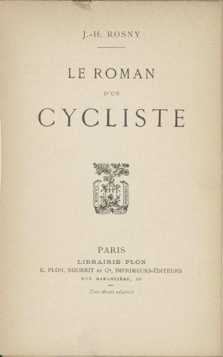 """J.-H. Rosny aîné """"Le Roman d'un cycliste"""" (Plon - 1899)"""