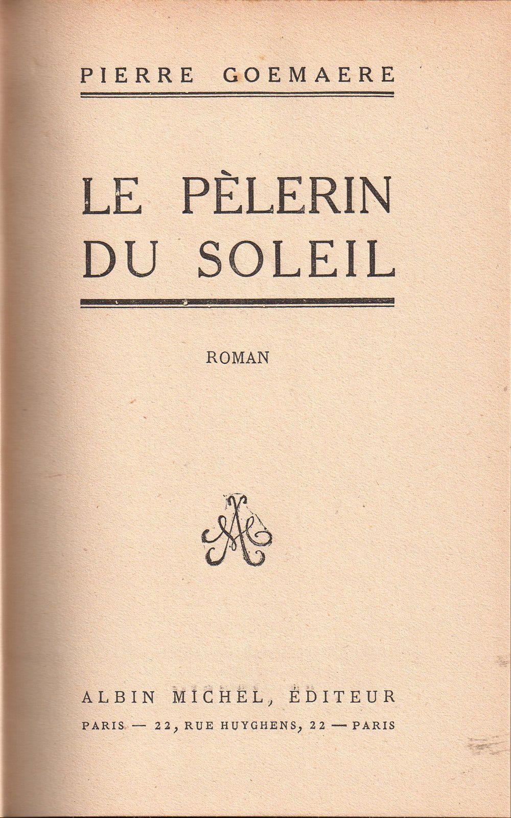 """Pierre Goemaere """"Le Pèlerin du Soleil"""" (Albin Michel - 1927) [Reliure verte]"""