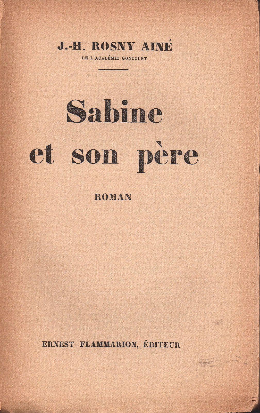 """J.-H. Rosny aîné """"Sabine et son Père"""" (Flammarion - 1932)"""