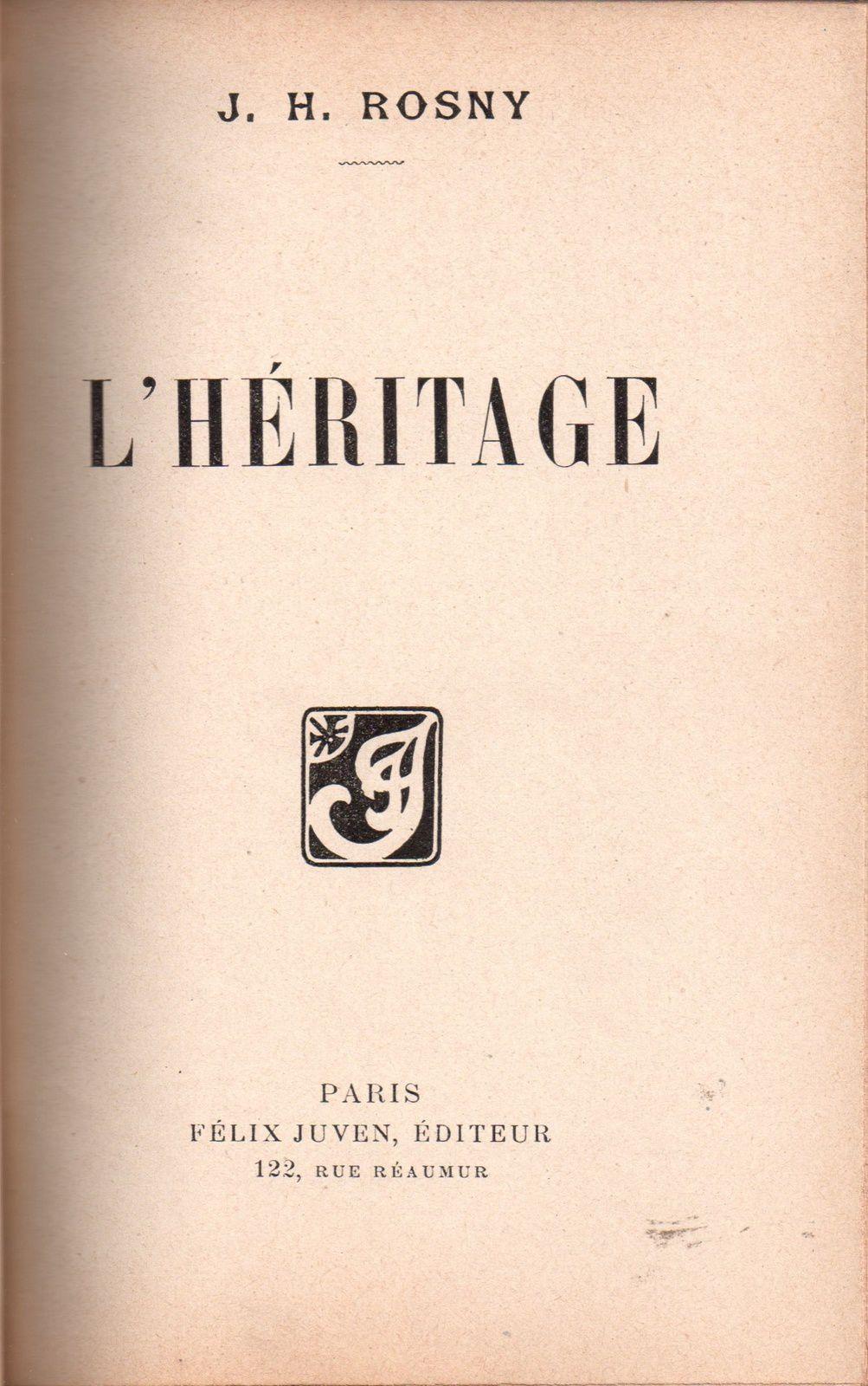 """J.-H. Rosny aîné """"L'Héritage"""" (Félix Juven - 1902) [Dédicacé]"""