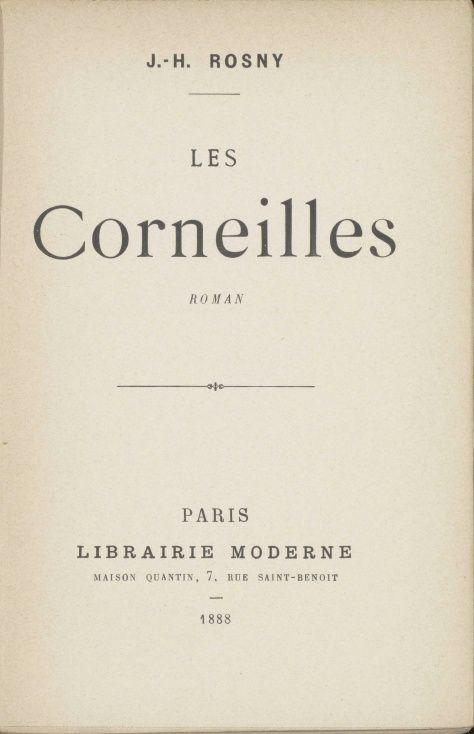 """J.-H. Rosny aîné """"Les Corneilles"""" (Libraire Moderne - 1888) [Dédicacé]"""