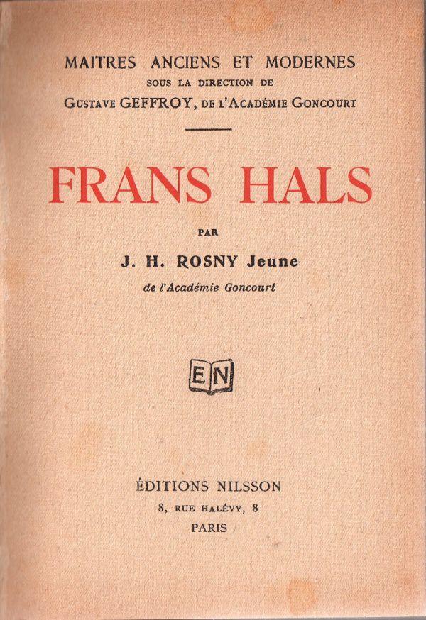 "J.-H. Rosny Jeune ""Frans Hals"" (Nilsson - 1924)"