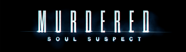 Murdered : Soul Suspect - Un Trailer de Gameplay