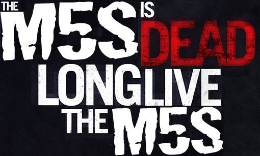 the-m5s-is-dead