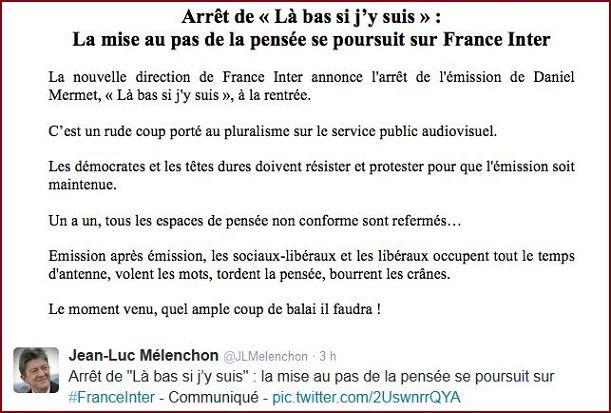 http://www.jean-luc-melenchon.fr/2014/06/27/arret-de-la-bas-si-jy-suis-la-mise-au-pas-de-la-pensee-se-poursuit-sur-france-inter/