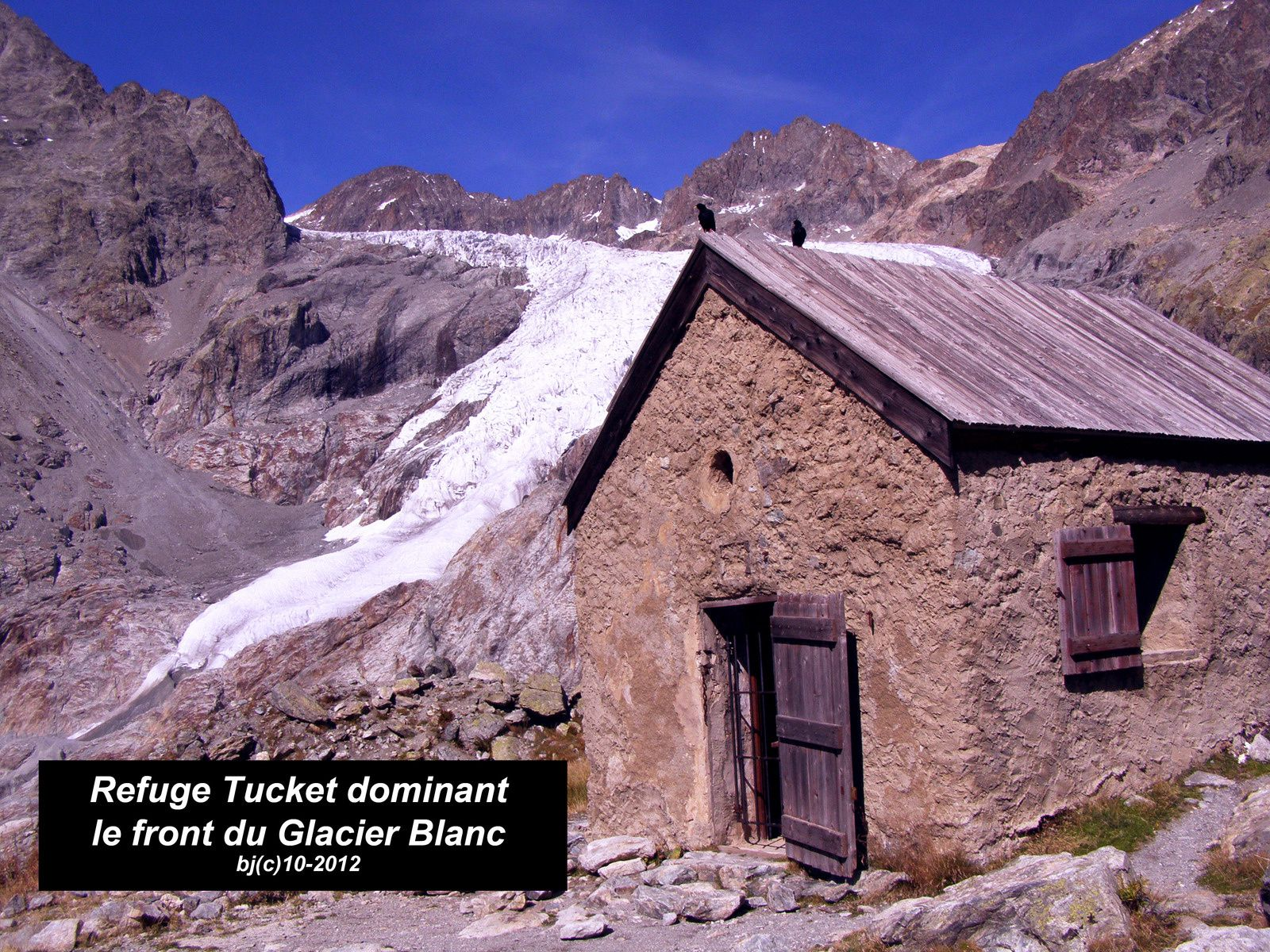 Ancien REFUGE TUCKETT - Glacier Blanc - photo BJ(C)09-2011