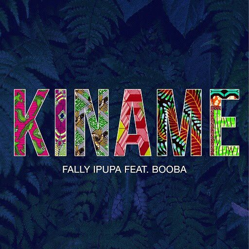 Fally Ipupa   Kiname Feat. Booba   (Single)  (H5N1)