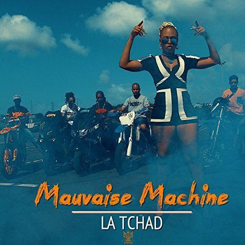 La Tchad    Mauvaise Machine   (Single)