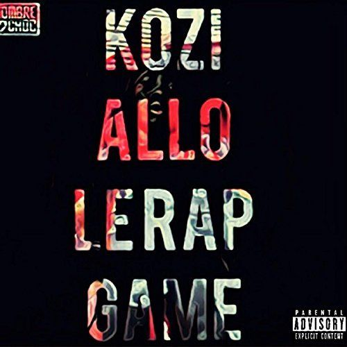 Kozi   Allo Le Rap Game