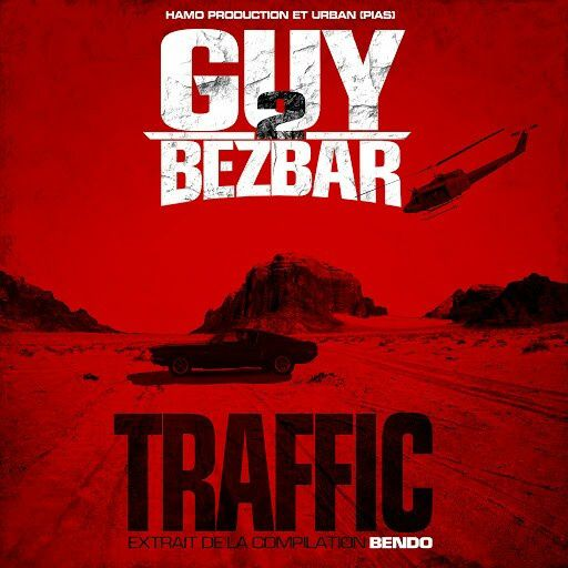 Guy2Bezbar   Traffic (Extrait de la compilation Bendo)   (Single)  (H5N1)