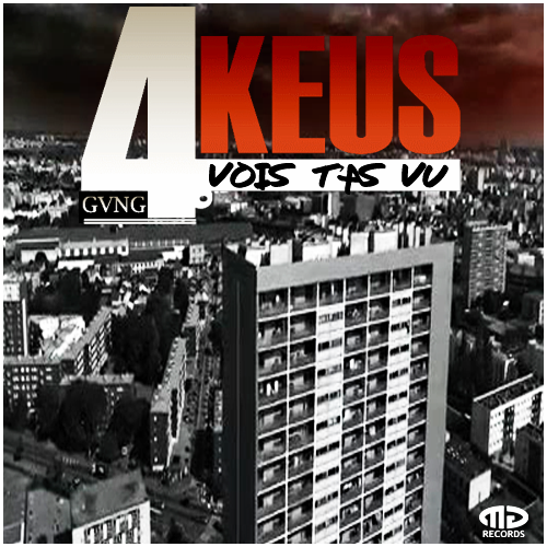 4Keus Gang    Vois T'as Vu