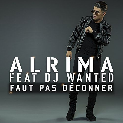 Alrima    Faut Pas Deconner Feat. DJ Wanted   (Single)