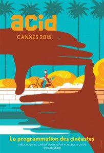 """Encore 3 Sélections pour Cannes2015""""La semaine de la Critique"""" & """"Quinzaine des Réalisateurs """" sans oublier """"A.C.I.D."""""""