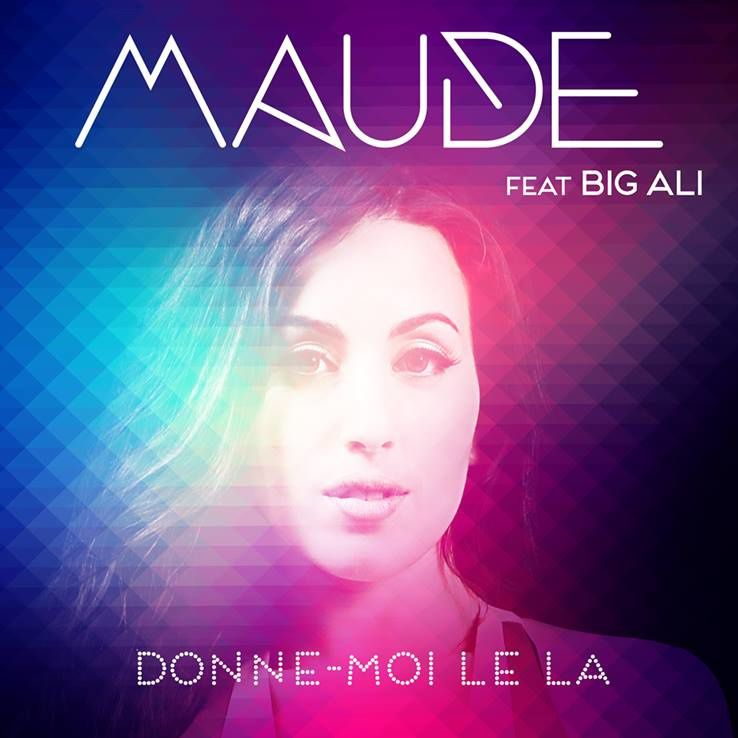 Maude Featuring Big Ali - Donne-Moi Le La