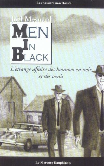 Le livre de Joël Mesnard sur les Hommes en Noir, que j'ai lu... Excellent !