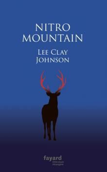 Nitro Mountain, de Lee Clay Johnson, éditions Fayard