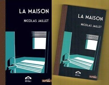 Nicolas Jaillet : La maison (Éd.Rue du Départ, 2013)