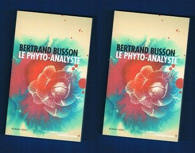 Bertrand Busson : Le phyto-analyste (Éd.Carnets Nord, 2013)