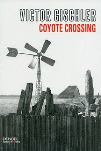 Victor Gischler : Coyote Crossing (Éd.Denoël, Sueurs Froides, 2013)