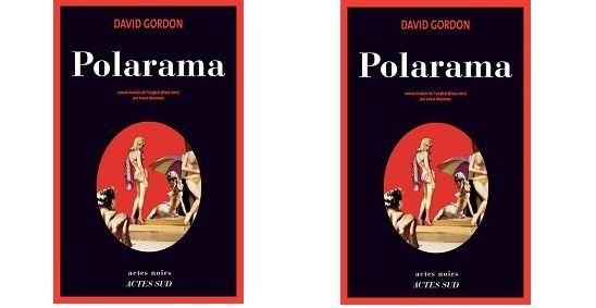 David Gordon : Polarama (Actes Noirs, 2013) – Coup de Cœur –